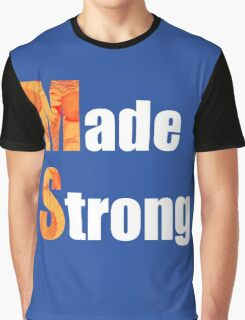 Made Strong (in white) Graphic T-Shirt