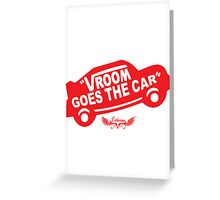Vroom Goes the Car Greeting Card