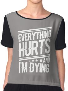 everything hurts and I am dying Chiffon Top