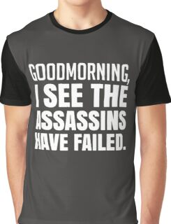 Failed Assassins Funny Saying Graphic T-Shirt