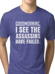Failed Assassins Funny Saying Tri-blend T-Shirt