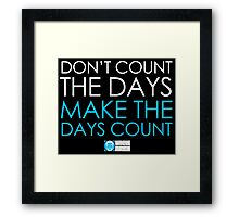 Make The Days Count Framed Print