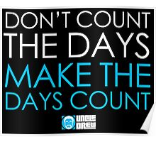 Make The Days Count Poster