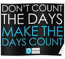 Make The Days Count Sticker Poster