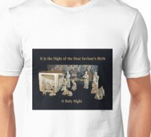 O Holy Night ~ It is the Night of the Dear Saviour's Birth Unisex T-Shirt