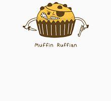 Muffin Ruffian Unisex T-Shirt
