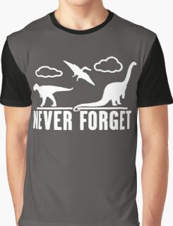 Never Forget Dinosaurs Funny Graphic T-Shirt
