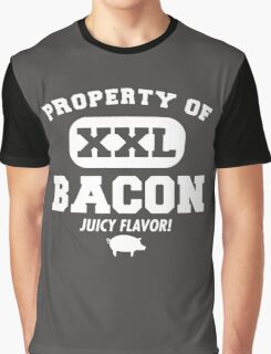 Property of XXL Bacon Juicy Flavor Funny Graphic T-Shirt