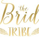 The bride tribe-modern Gold text design by artonwear