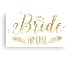 The bride tribe-modern Gold text design Canvas Print
