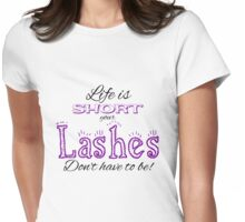 Life is short...Lashes Womens Fitted T-Shirt