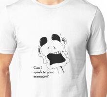 Can I Speak to Your Manager? Unisex T-Shirt