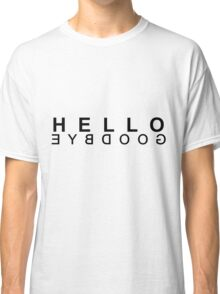 Hello Reverse Goodbye (Black) Classic T-Shirt