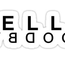 Hello Reverse Goodbye (Black) Sticker