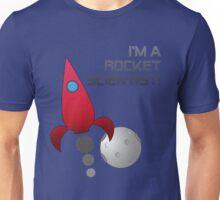 Rocket scientist! Unisex T-Shirt