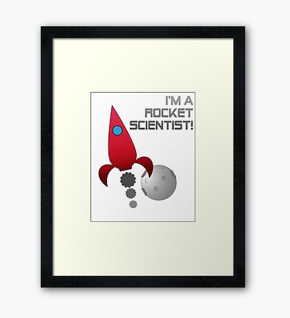 Rocket scientist! Framed Print