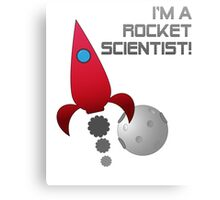 Rocket scientist! Canvas Print
