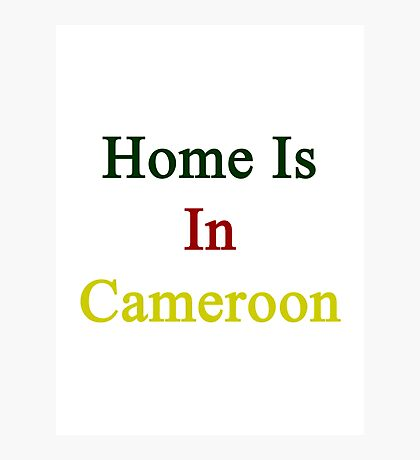 Home Is In Cameroon  Photographic Print