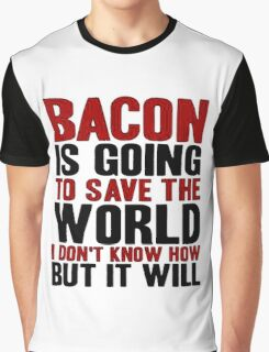 Bacon Save World Graphic T-Shirt