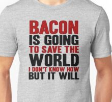 Bacon Save World Unisex T-Shirt