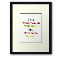 This Cameroonian Will Help You Overcome Cancer  Framed Print