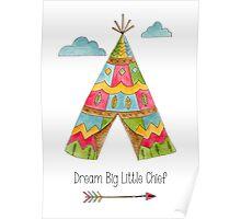 Dream Big Little Chief Poster