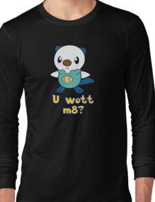 U wott m8? Long Sleeve T-Shirt