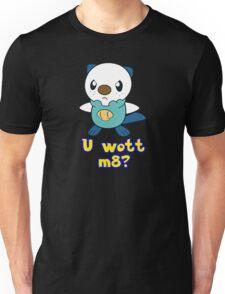 U wott m8? Unisex T-Shirt