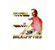 Back to the Fifties - Tony Abbott Art Print