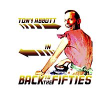 Back to the Fifties - Tony Abbott Photographic Print