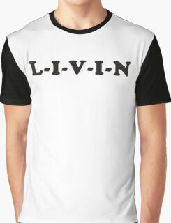 L-I-V-I-N Graphic T-Shirt