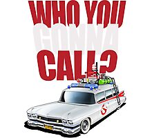 Who you gonna call? Photographic Print