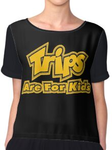 Trips Are For Kids Chiffon Top
