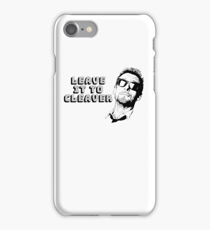 Leave It To Cleaver iPhone Case/Skin