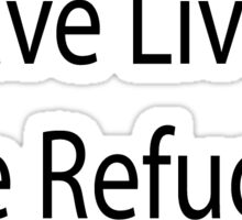 Save Lives, Save Refugees Sticker