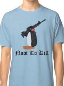 Noot To Kill Classic T-Shirt