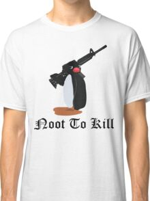 Noot To Kill Classic T-Shirt