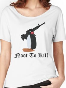 Noot To Kill Women's Relaxed Fit T-Shirt