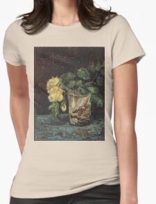 Vincent Van Gogh - Glass With Yellow Roses. Still life with flowers: flowers, blossom, nature, botanical, floral flora, wonderful flower, plants, cute plant for kitchen interior, garden, vase Womens Fitted T-Shirt