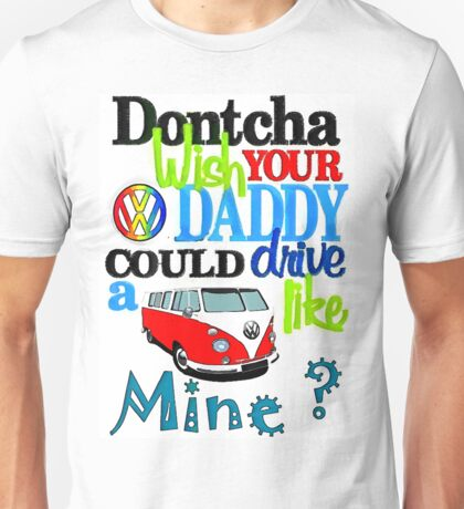 Dontcha wish SPlit screen Unisex T-Shirt