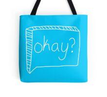 Okay? Tote Bag