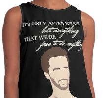 Fight Club Quote - It's Only After We've Lost Everything Contrast Tank