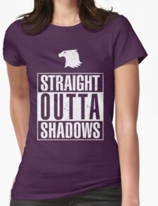 Straight Outta Shadows Womens Fitted T-Shirt