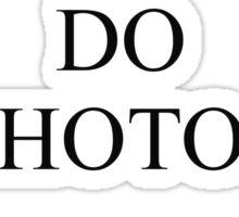 I Don't Do Photos Justin Bieber Sticker