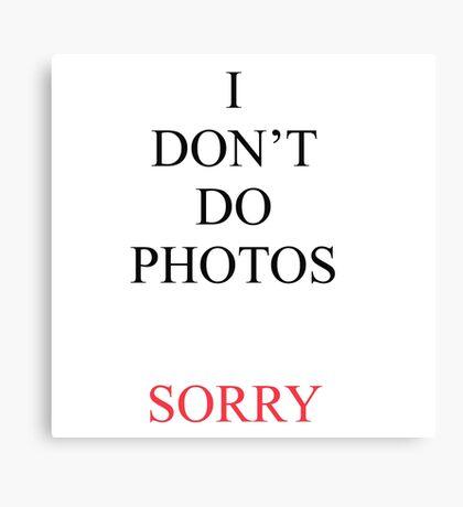 I Don't Do Photos Justin Bieber Canvas Print