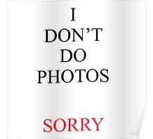 I Don't Do Photos Justin Bieber Poster