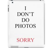 I Dont Do Photos Phone Case Justin iPad Case/Skin