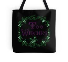 Too Witches (black and purple) Tote Bag