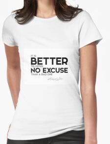 better no excuse than a bad one - george washington Womens Fitted T-Shirt