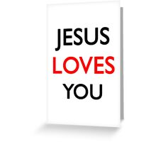 Jesus loves you Greeting Card